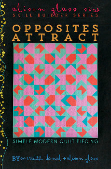 Opposities Attract Quilt Pattern By Alison Glass