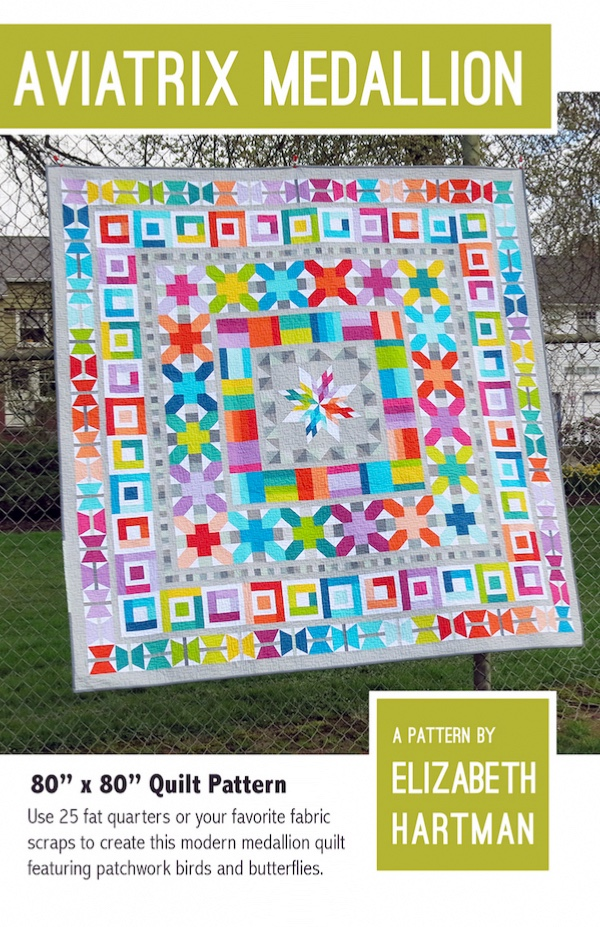 Aviatrix Medallion Quilt Pattern by Elizabeth Hartman