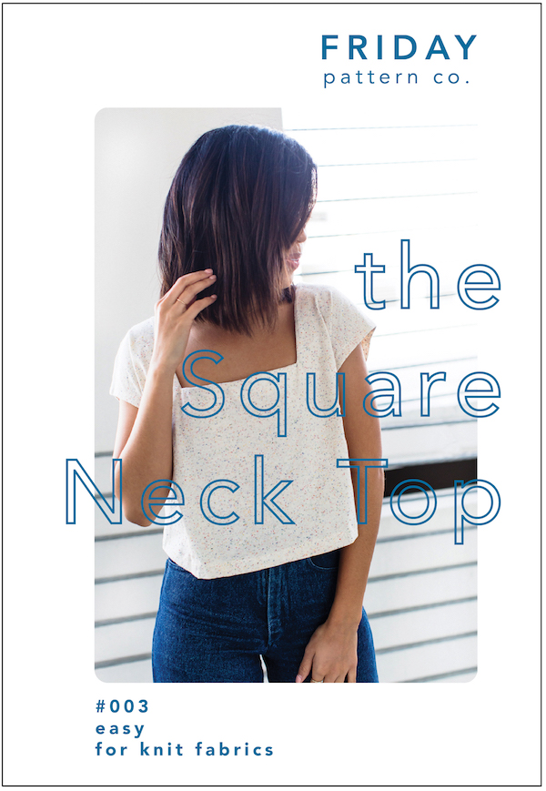Square Neck Top Pattern - Friday Pattern Company